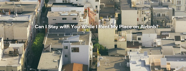 CanIStayWithYouWhileIRentMyAirbnb